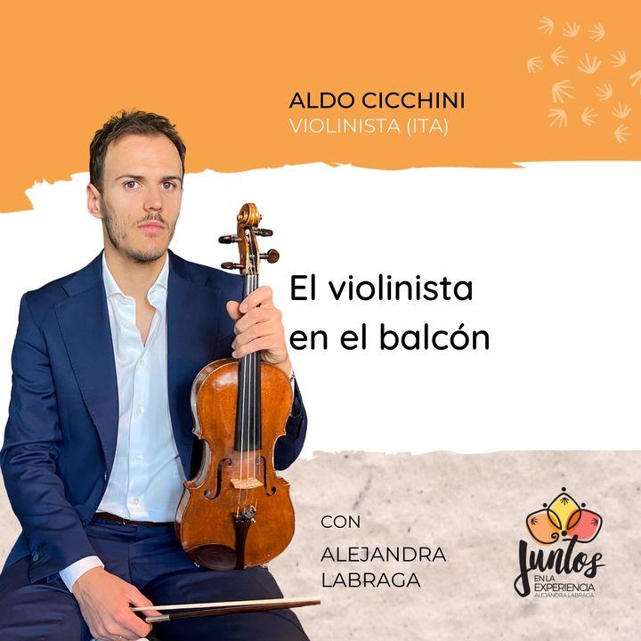 Ep. 046 - El violinista en el balcón con Aldo Cicchini
