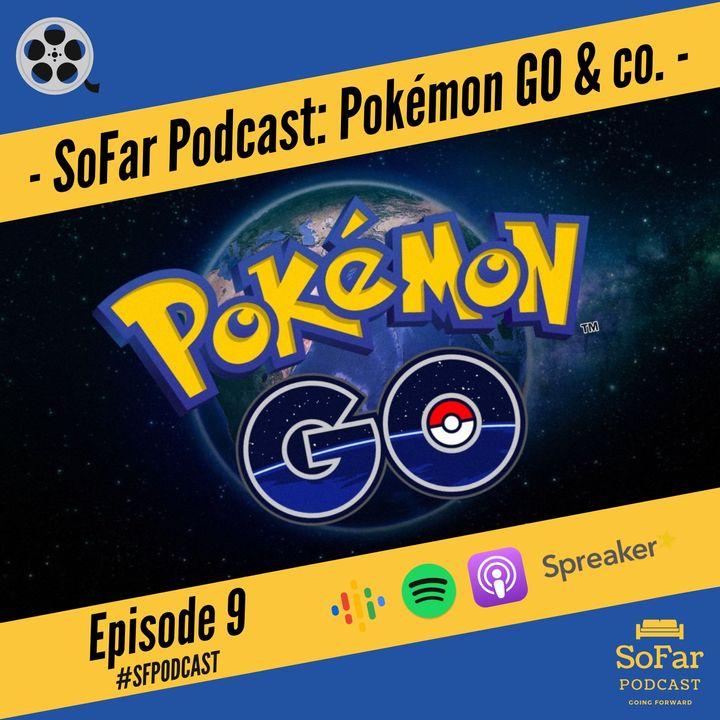 Ep. 9 - Pokémon GO
