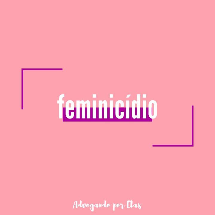 #ep 08 - feminicídio