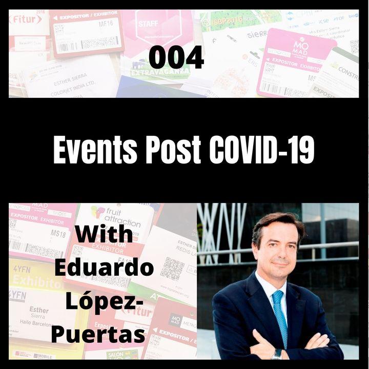 004 - Events Post COVID-19 with Eduardo López Puertas