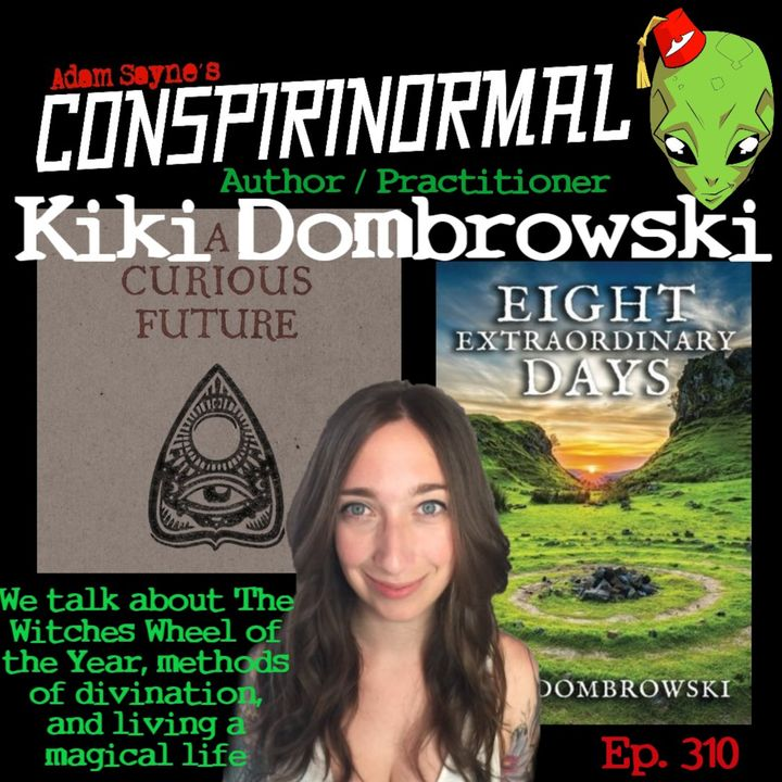 Conspirinormal Episode 310- Kiki Dombrowski (Witches' Wheel of the Year and Divination Methods)