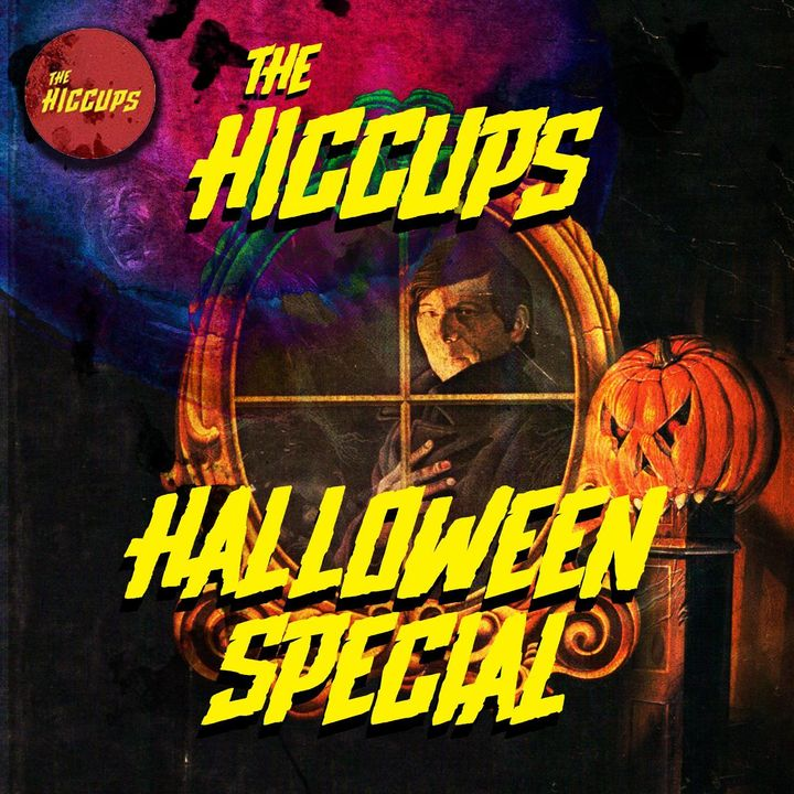 The Hiccups Halloween Special