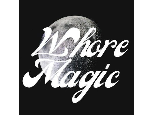 Whore Magic~ Maiden Voyage