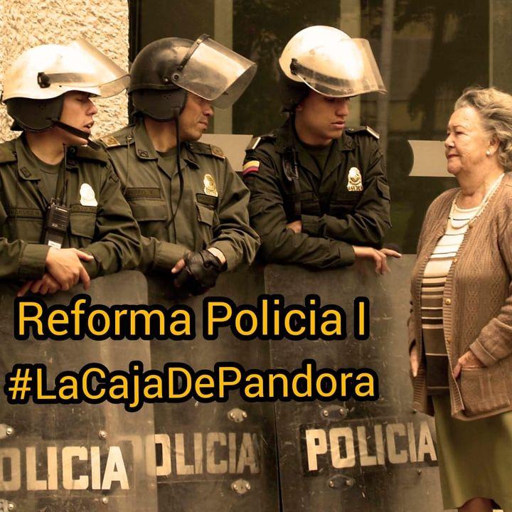 Reforma a la policía I Parte