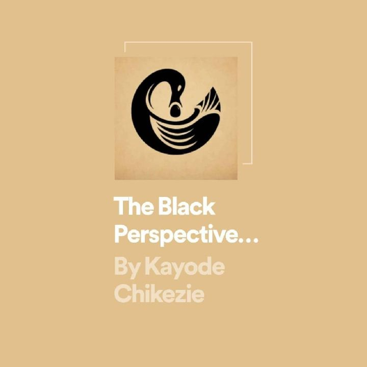 Episode 19 - The Black Perspective Podcast