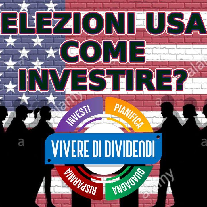 ELEZIONI USA, COME INVESTIRE?