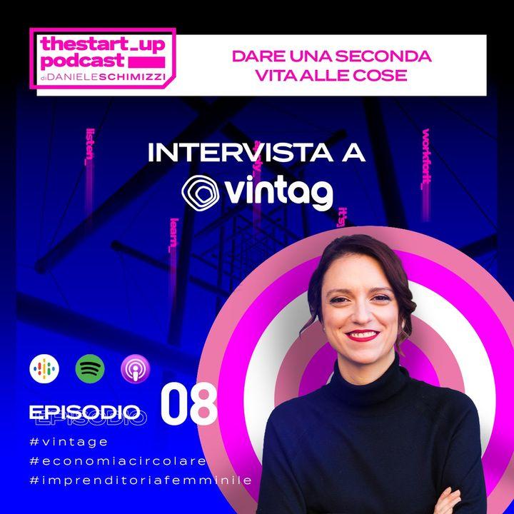 Episodio 8 | Dare una seconda vita alle cose - Intervista a Vintag