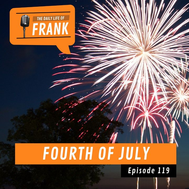 Episode 119 - Fourth of July