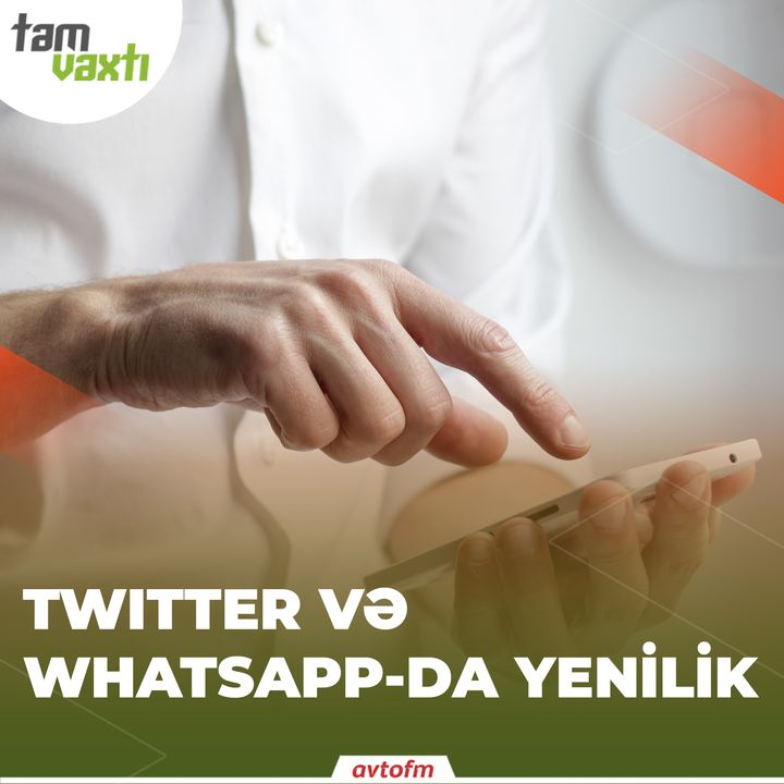 Twitter və Whatsapp-da yenilik   Tam vaxtı #7