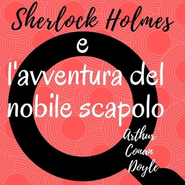 Sherlock Holmes e l'avventura del nobile scapolo
