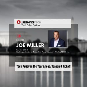 Tech Policy in the Year Ahead with Joe Miller (Ep. 241)