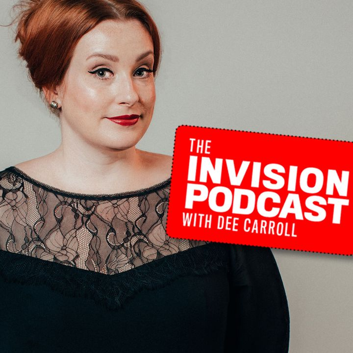 INVISION Podcast With Dee Carroll