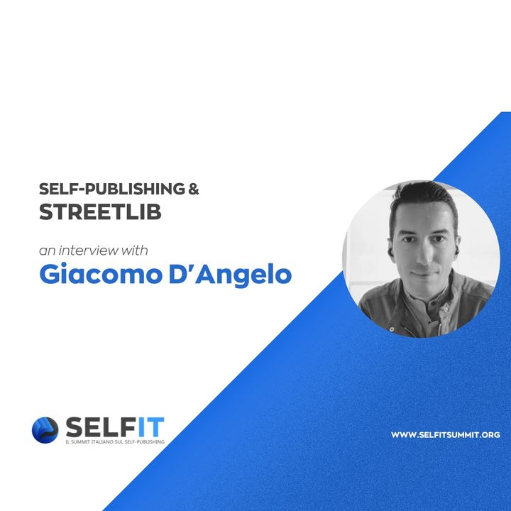 Selfit Summit - Self-Publishing and StreetLib - An interview with Giacomo D'Angelo (English)