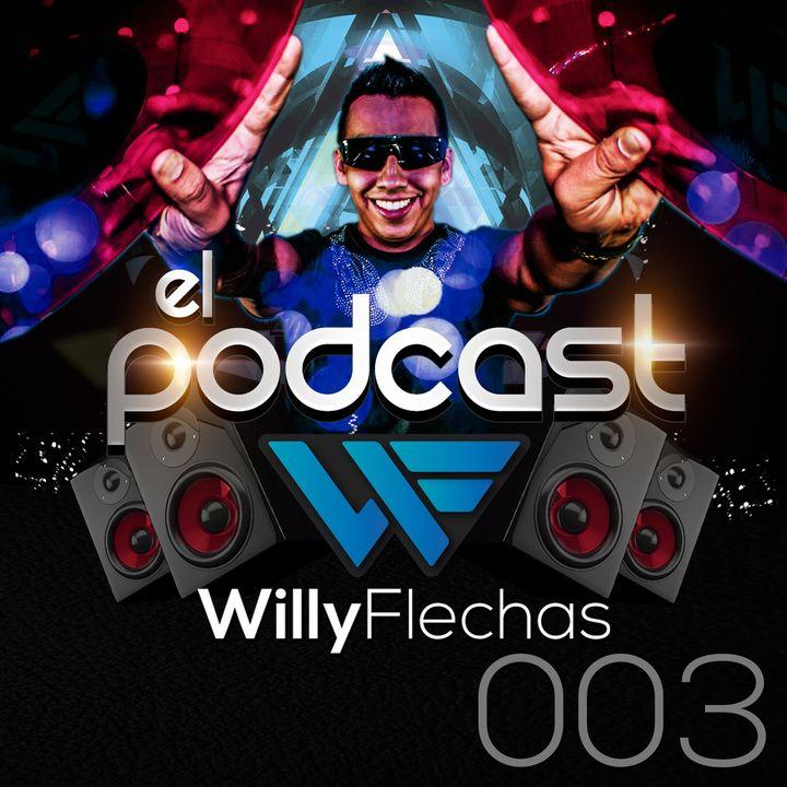 El Podcast del Dj Willy Flechas 003