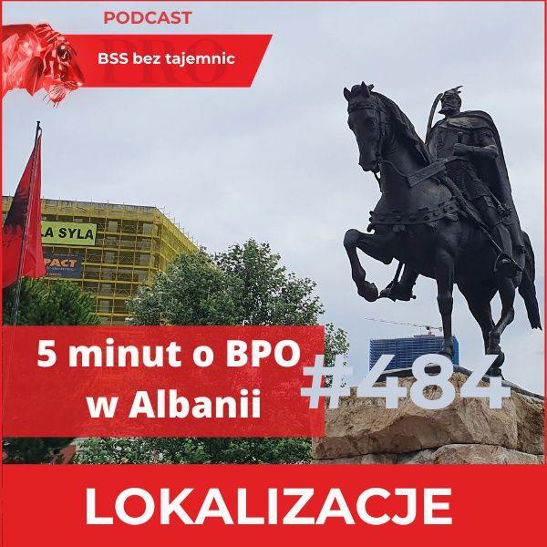 #484 Pięć minut o BPO w Albanii