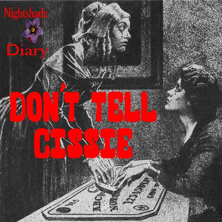 Don't Tell Cissie | Haunted Cottage | Podcast