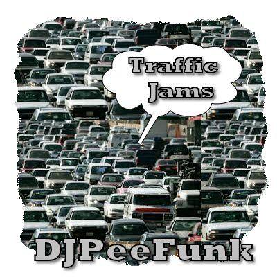 The Traffic Jams With DJ PeeFunk Vol. 92