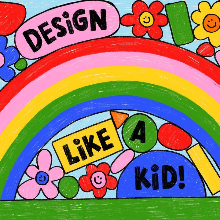 Design Like A Kid