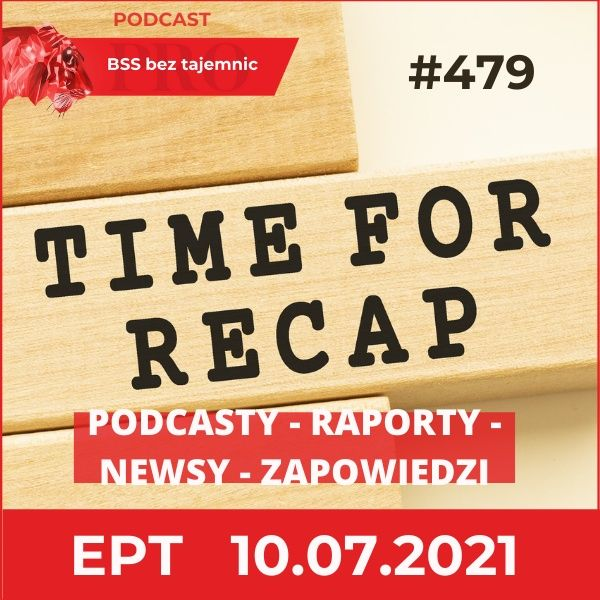 #479 Ekspresowo i biznesowo przez tydzień, czyli EPT na dzień 10 lipca 2021