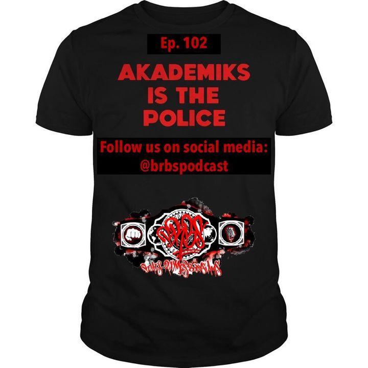 "Ep. 102: ""Akademiks Is The Police"""