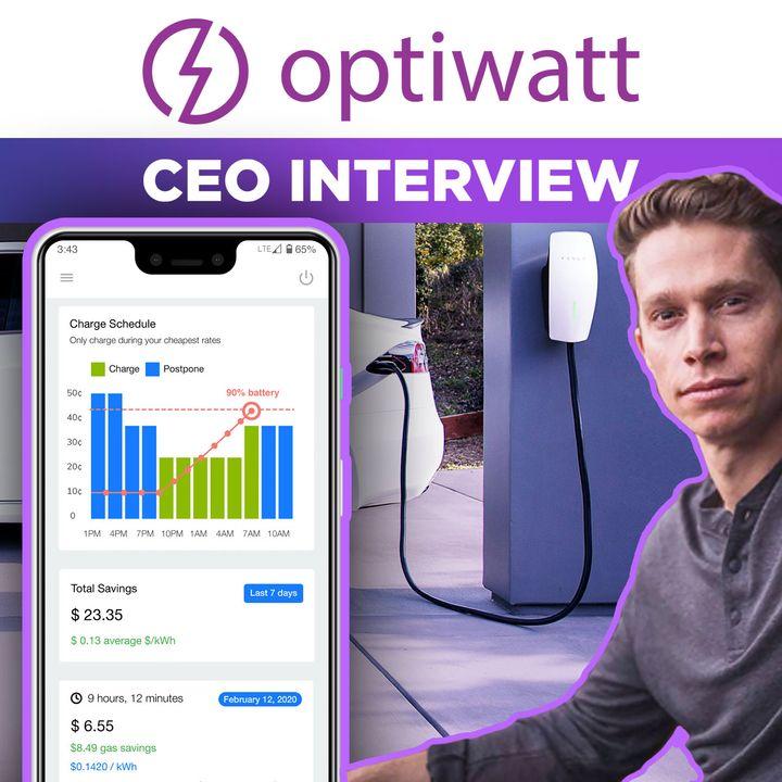54. Optiwatt CEO Interview | Tesla Home Charging Money Saver App