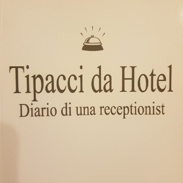 Gemma Formisano: Tipacci Da Hotel - Sabato 21 Settembre 2013