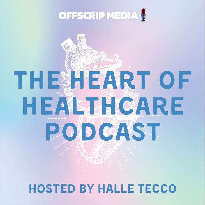The Heart of Healthcare with Halle Tecco