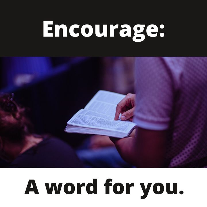 Encourage: A Word For You.