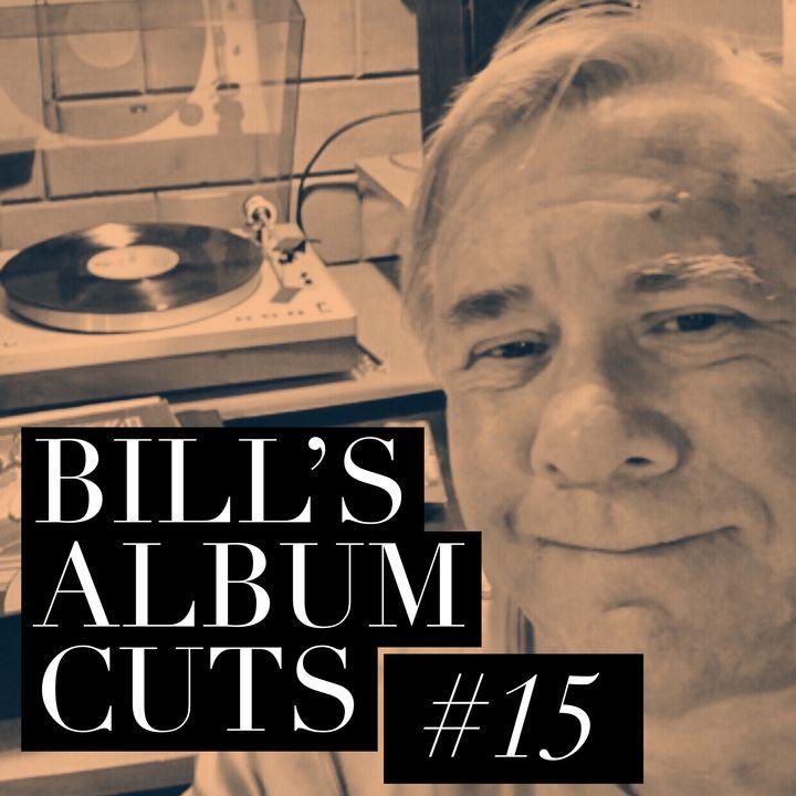 Bill's Album Cuts # 15