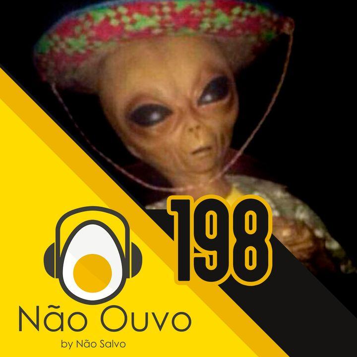 Não Ouvo #198 - Invasão na Área 51
