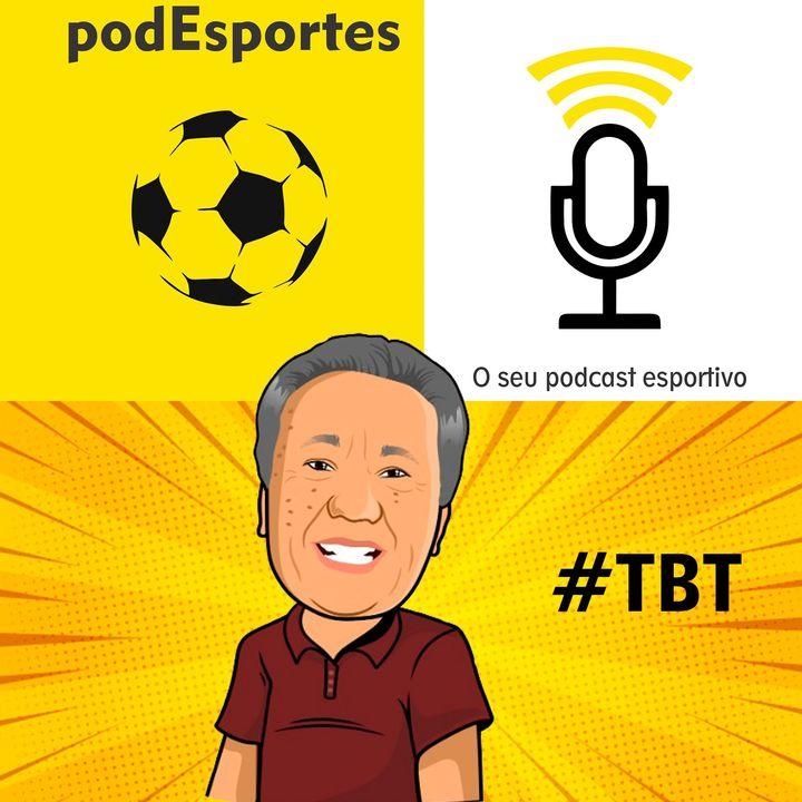 TBT podEsportes com Juarez Soares