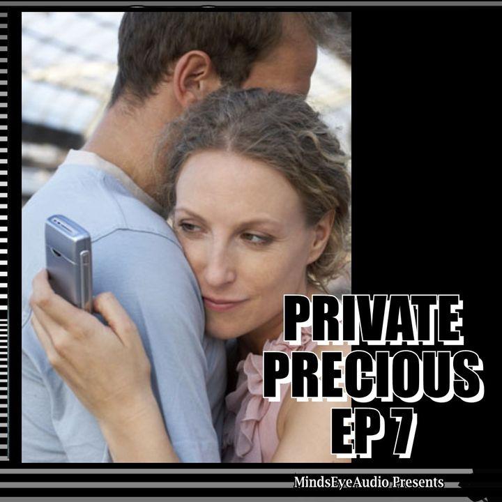 99 Problems | EP7 Private Precious