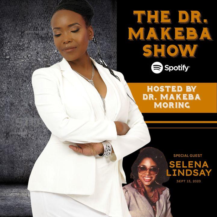 THE DR MAKEBA SHOW :: SPECIAL GUEST:  SELENA LINDSAY
