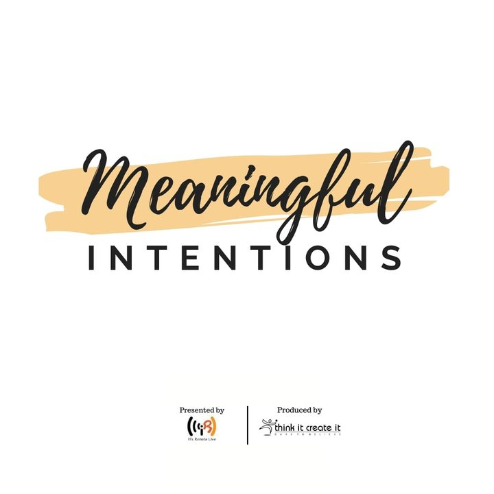 MEANINGFUL INTENTIONS! Invest In your Community.