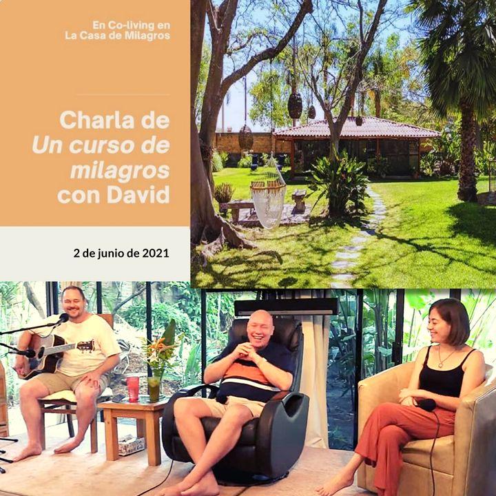 """2 de junio - Encuentro de UCDM en el centro de Co-living  """"La Casa de Milagros"""" con David Hoffmeister y Erik Archbold"""