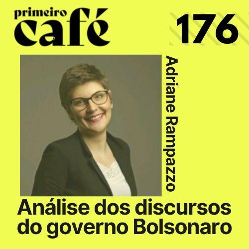 #176: Análise dos discursos do governo Bolsonaro, com Adriane Rampazzo   Cartas do Rio com Paula Bianchi