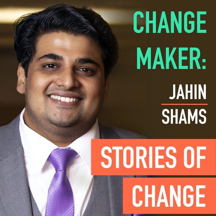Change Maker: Jahin Shams