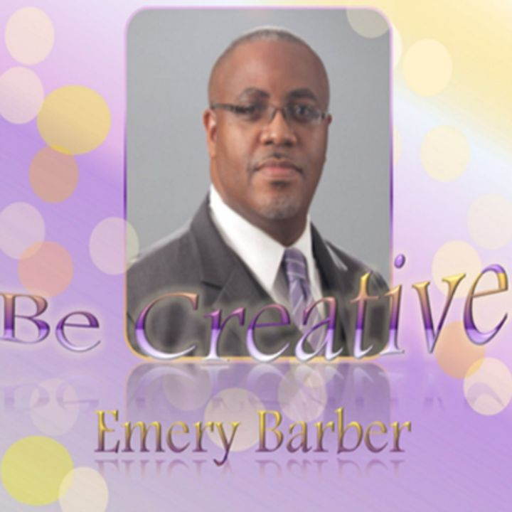 Be Creative, with Emery B. Barber