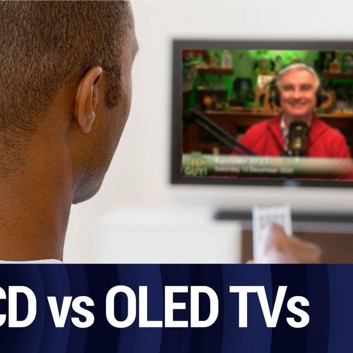 LCD vs OLED TVs | TWiT Bits
