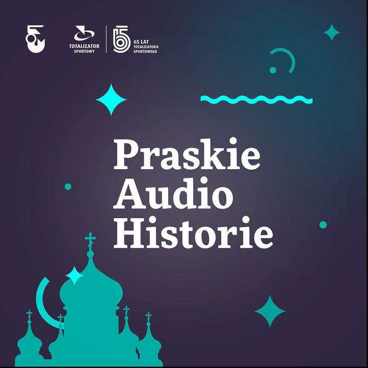 Praskie Audiohistorie e32 Powstanie na Pradze