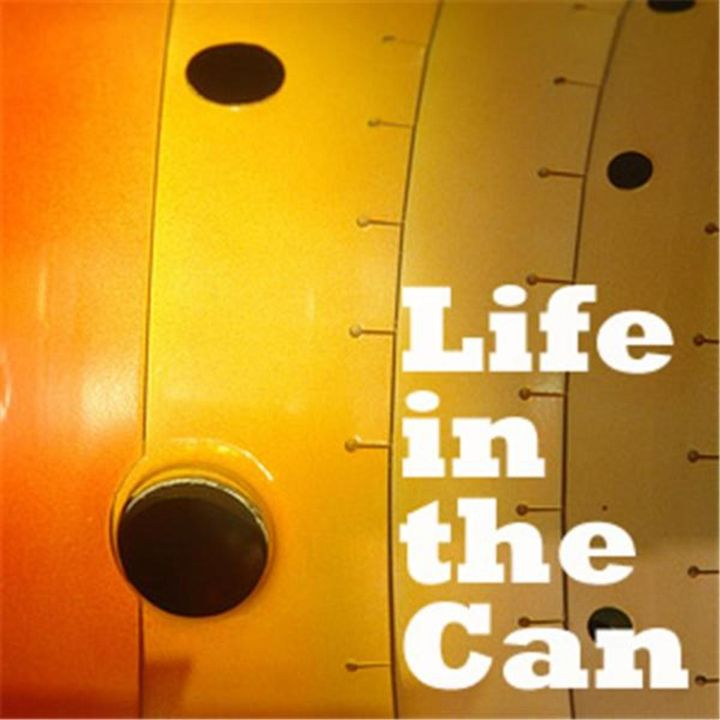 Episode 6: Life in the Can