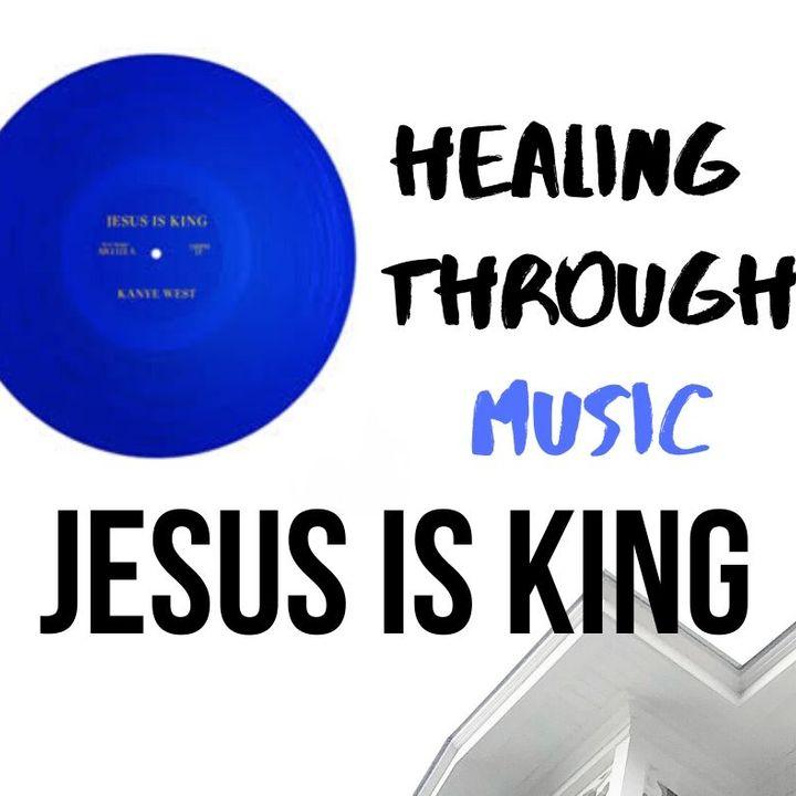 Healing Through Music Kayne West Jesus Christ Is King