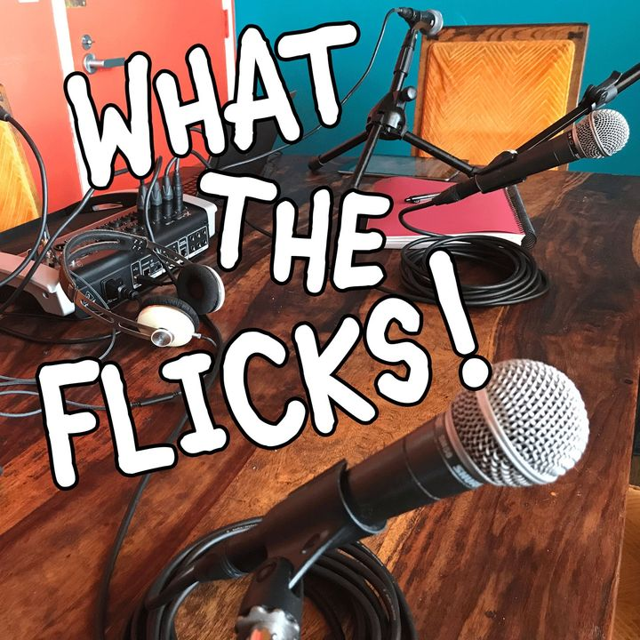 What The Flicks Podcast