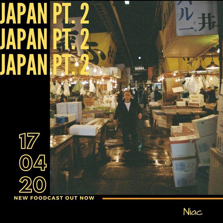 Foodcast Japan pt. 2