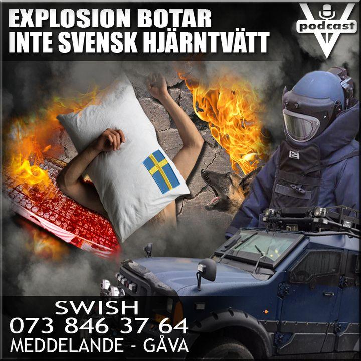 EXPLOSION BOTAR INTE SVENSK HJÄRNTVÄTT