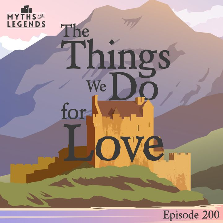 200-Irish Legends: The Things We Do for Love