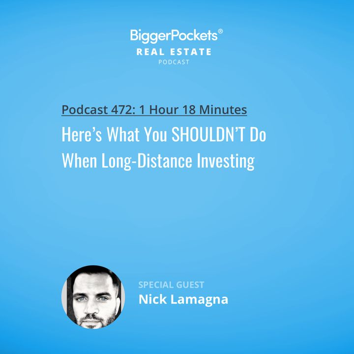472: Here's What You SHOULDN'T Do When Long-Distance Investing