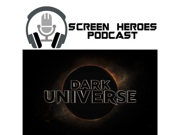 Screen Heroes 72: The Mummy & Dark Universe