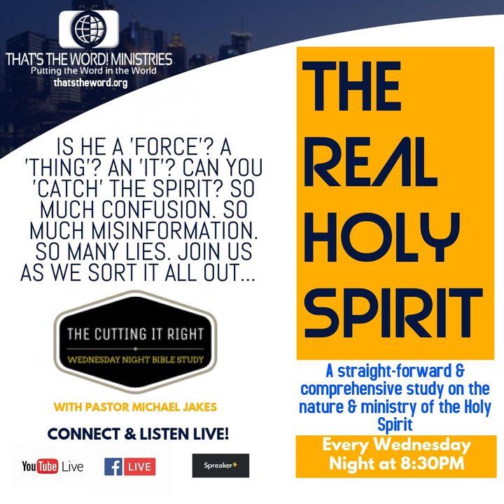 Bible Study - The Real Holy Spirit: The Man Christ Jesus
