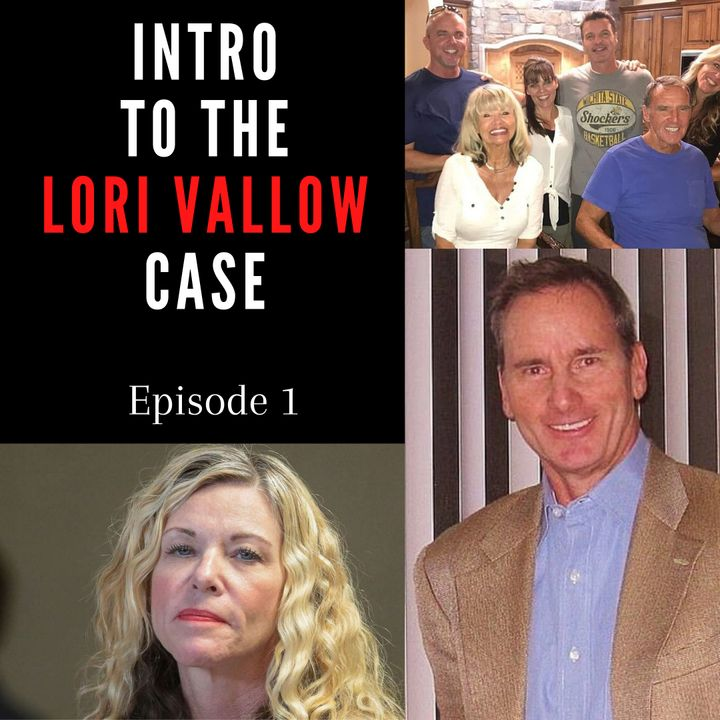 Intro to the Lori Vallow Case: Episode 1